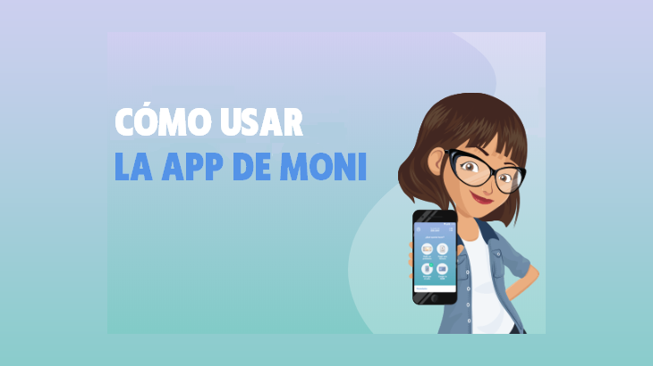 Cómo usar la app de Moni